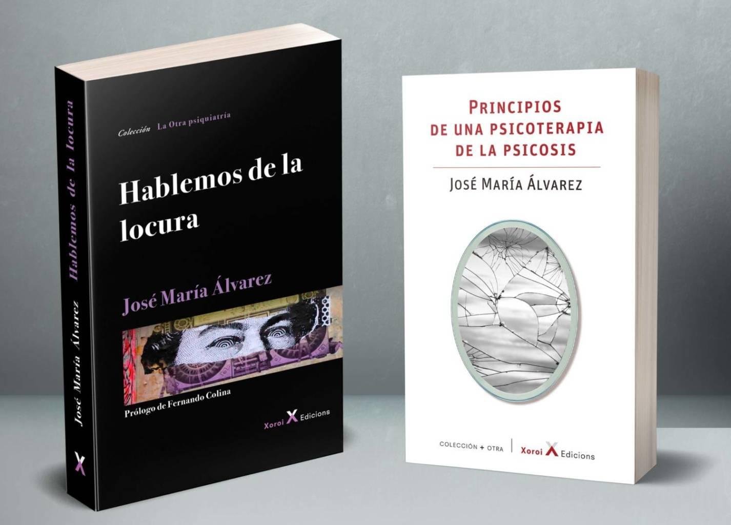 Hablemos de la locura - Principios de una psicoterapia de la psicosis - José María Álvarez